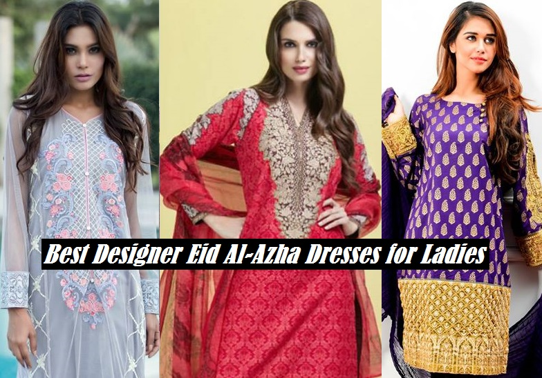 Best Eid Al Adha Dresses Collection 2017 - 2018