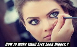 How to Make Small Eyes Look Bigger With Make-up? Best Make-up Tricks