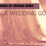 Wedding Gowns and Bridal Dresses for christian Brides