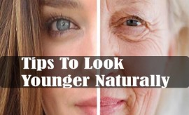 Best Tips to Look Younger, Healthy and Fresh All the Time