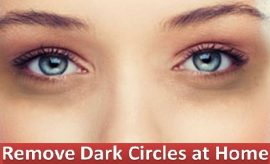 How to Get Rid of Dark Circles with Natural Remedies at Home?