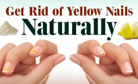 How to Whiten Yellow Nails? 11 Best Remedies and Tips for Yellow Nails